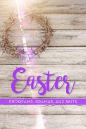 Easter Programs, Dramas, And Skits