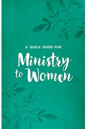 A Quick Guide for Ministry to Women