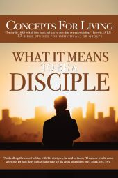 Concepts for Living | Adult: What It Means To Be A Disciple