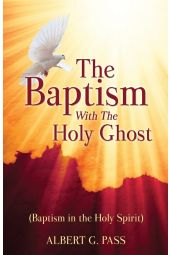 The Baptism with the Holy Ghost (Baptism in the Holy Spirit)