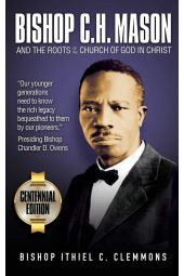 Bishop C. H. Mason and the Roots of the Church Of God In Christ [Hardcover]