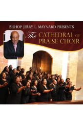 Bishop Jerry L. Maynard Presents The Cathedral of Praise Choir [CD]