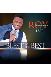 Blest by the Best | by Roy & Revelation