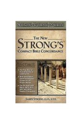 Nelson's Compact Series: The New Strong's Compact Bible Concordance