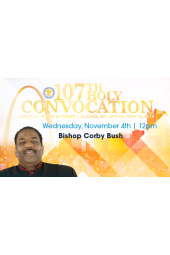 107th Holy Convocation | Bishop Corby Bush [DVD]
