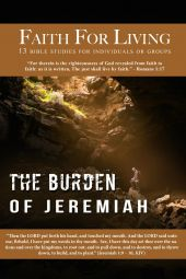 Faith For Living: The Burden of Jeremiah