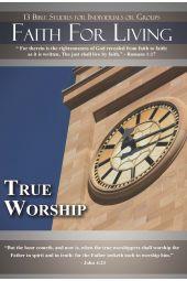 "Faith for Living | ""True Worship"""