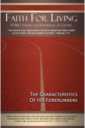 "Faith for Living | ""The Characteristics of His Forerunners"""