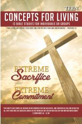 "Concepts for Living | Teen ""Extreme Sacrifice Extreme Commitment"""