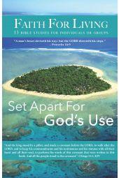 "Faith for Living   ""Set Apart For God's Use"""