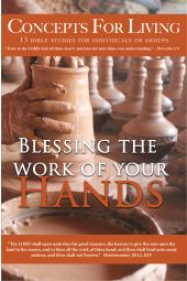 "Concepts for Living | Adult ""Blessing The Work Of Your Hands"""