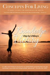 "Concepts for Living | Adult ""Knowledge: A Major Key to Walking in Victory"""