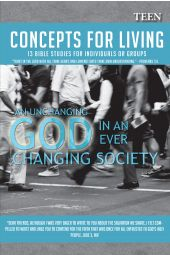 "Concepts for Living | Teen ""An Unchanging God In An Ever Changing Society"""