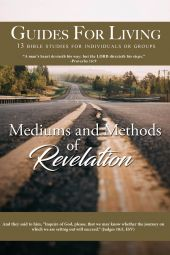 Guides For Living: Mediums and Methods of Revelation