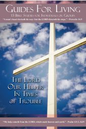 "Guides for Living | ""The Lord Our Helper In Times of Trouble"""