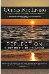 Guides for Living: Reflection The Early Days of the Pentecostal Church [eBook]