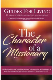 "Guides For Living: ""The Character Of A Missionary"""
