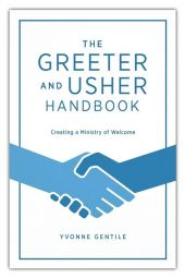 The Greeter and Usher Handbook: Creating a Ministry of Welcome