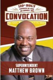 110th Holy Convocation | Supt. Matthew Brown