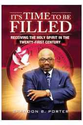 It's Time To Be Filled: Receiving the Holy Spirit in the 21st Ce