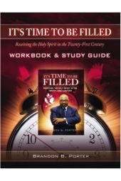 It's Time to Be Filled: Receiving the Holy Spirit in the Twenty-First Century Workbook & Study Guide