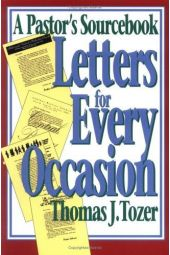 Letters For Every Occasion: A Pastor's Sourcebook