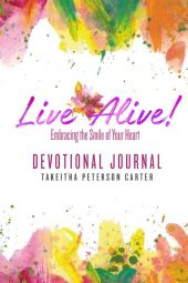 Live Alive! Embracing the Smile of Your Heart: Devotional Journal