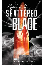 Miracle Of The Shattered Blade