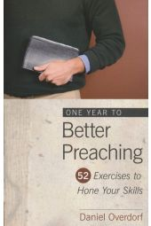 One Year to Better Preaching: 52 Exercises to Hone Your Skills