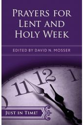 Prayers for Lent and Holy Week (Just in Time)