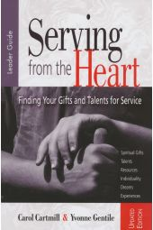 Serving from the Heart: Finding Your Gifts and Talents for Service - Leader Guide