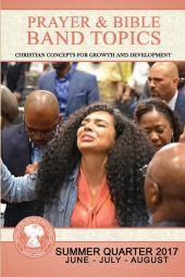 Prayer & Bible Band Topics: SUQ 2017 (Jun-Aug) [eBook]