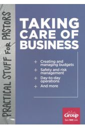 Taking Care of Business: Practical Stuff for Pastors