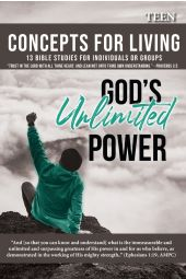 Concepts For Living | Teen: God's Unlimited Power
