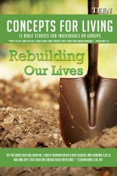 "Concepts for Living | Teen ""Rebuilding Our Lives"""