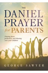 The Daniel Prayer for Parents