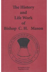 The History and Life Work of Bishop C. H. Mason