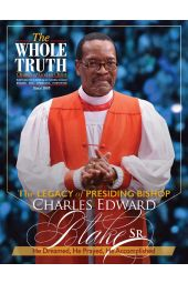 The Whole Truth Magazine (Individual Issue) Bishop Charles E. Blake, Sr. Legacy Issue