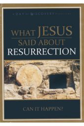 What Jesus Said About Resurrection: Can it Happen
