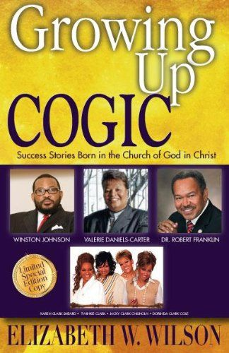 Growing Up COGIC: Success Stories Born in the Church Of God In Christ