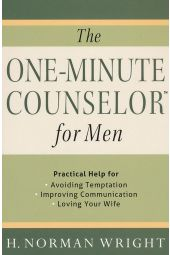 The One-Minute Counselor for Men: Practical Help for Avoiding Temptation, Improving Communication, Loving Your Wife