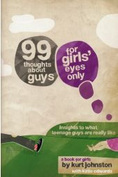 99 Thoughts about Guys: For Girls' Eyes Only