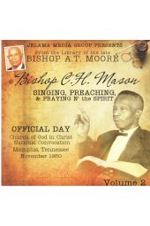 Bishop C. H. Mason Singing, Preaching & Praying N' the Spirit Vol 2