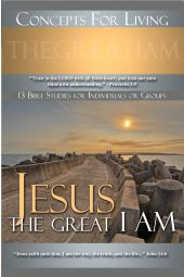 "Concepts for Living | Adult ""Jesus The Great I AM"""