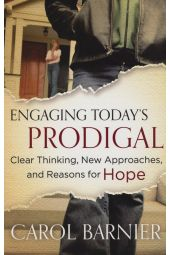 Engaging Today's Prodigal: Clear Thinking, New Approaches, and Reasons for Hope