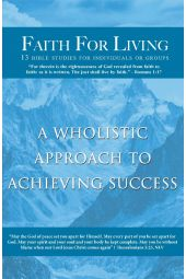 "Faith For Living: ""A Wholistic Approach To Achieving Success"""