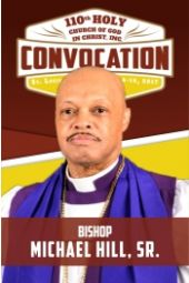 110th Holy Convocation | Bishop Michael Hill, Sr.