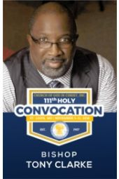 111th Holy Convocation | Bishop Tony Clarke