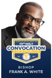 111th Holy Convocation | Bishop Frank A. White