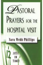 Pastoral Prayers for the Hospital Visit